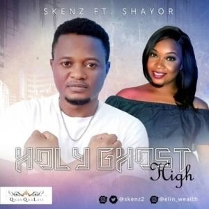Skenz - Holy Ghost Hight Ft. Shayor